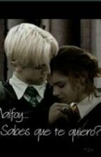 Malfoy, ¿sabes que te quiero? by DREAMANDPIZZA
