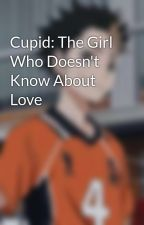 Cupid: The Girl Who Doesn't Know About Love by JM_104