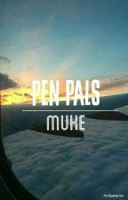 pen pals ; muke by mukewarmx
