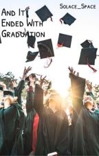 2: And It Ended With Graduation  by NuclearPistol