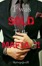 I Was Sold To The Mafia ?! by hopejun21