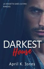 DARKEST HOUSE by April993