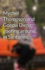Mychel Thompson and Gorgui Dieng: goofing around in Santorini. by BtsIca_98