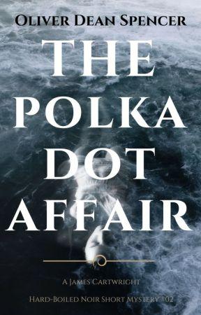 The Polka Dot Affair by oliverdeanspencer