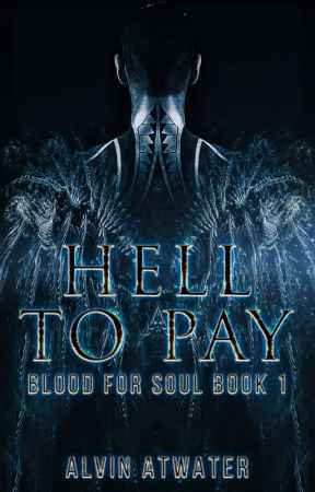 Hell to Pay (Blood for Soul Book 1) sample chapters... by syr456