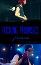 fucking promises •frerard• by katewayiero