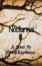 Nocturnal {HIATUS} by MendOkayAlways