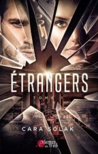 Étrangers / Tome 1 (bientôt édité chez Plumes du Web) by CaraSolak