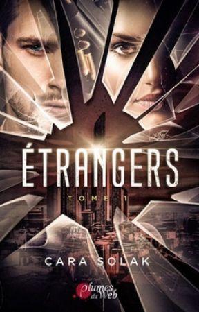 Étrangers / Tome 1 (édité chez Plumes du Web) by CaraSolak