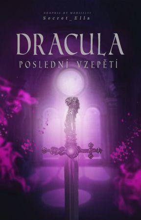 Dracula: Poslední vzepětí by Secret_Ella