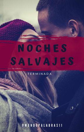 Noches Salvajes (HOT) by xgangox