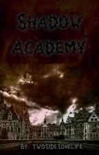 Shadow Academy by twosides_onelife