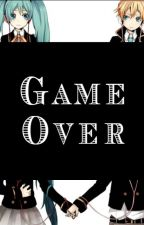 • Vocaloid : Game Over • by Kamichama-Karin59