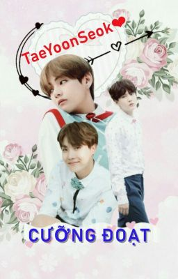 Đọc truyện [HOÀN][TaeYoonSeok] [Shortfic] CƯỠNG ĐOẠT