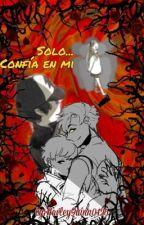 Solo... confía en mi   [Billdip] by HarleyCipherPines
