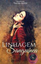 Linhagem Sanguínea by LilithMazikeen