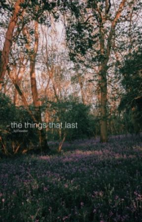 the things that last by bythewater_
