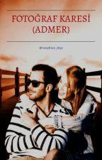 FOTOĞRAF KARESİ (ADMER)  by navyblue_skyy