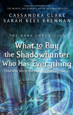 Đọc truyện What to Buy the Shadowhunter Who Has Everything