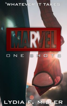 MARVEL - One Shots - (ON HOLD) by 8lydia14m99