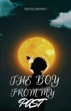 •THE BOY FROM MY PAST• [ON-GOING] by DevilsWaifu