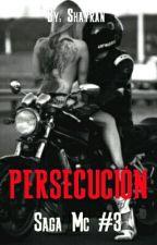 Persecución (Saga MC #3) by SexShay