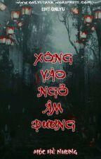 XÔNG VÀO NGÕ ÂM DƯƠNG - MỘC HỀ NƯƠNG by Only_U_0301