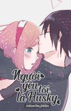 (SasuSaku) Người yêu tôi là Husky by Yuu_Uchiha