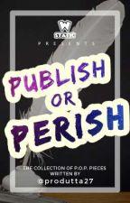 Publish or Perish • (@produtta27 edition) by produtta27