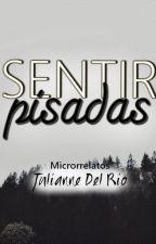Sentir pisadas by JulianneDELRIO