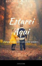 Estarei Aqui (Completo) by Joyce1596