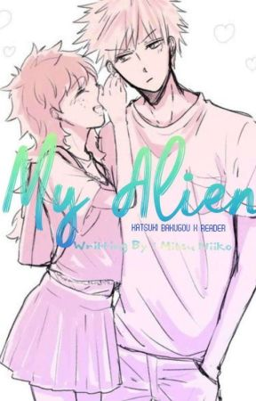 Katsuki x reader ~Hérisson Et Alien~ by MitsuNiiko