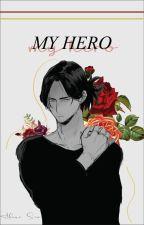 My Hero [ Aizawa Shouta x Reader ] by Akane_Sora