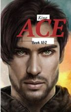 King Ace (book 1 and 2) *Grammar fixing* by noorbayan