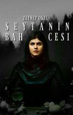 ŞEYTANIN BAHÇESİ by ZeynepOkel