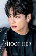 Shoot Her   JJK by BtsOutro