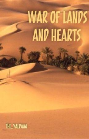 War of Lands and Hearts by the_yaldaaa