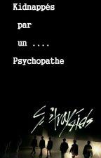 //Kidnappés par un psychopathe// (Stop pour le moment) by ji-yongah