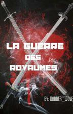 La guerre des royaumes by darker_wolf
