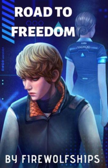 Road to Freedom | Detroit Become Human (M!Reader X Kara)