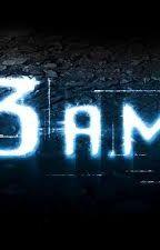 3AM by KamrynS4