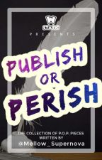 Publish or Perish : Mellow_Supernova edition by Mellow_Supernova
