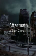 Aftermath - A Short Story by ItsWarrshan