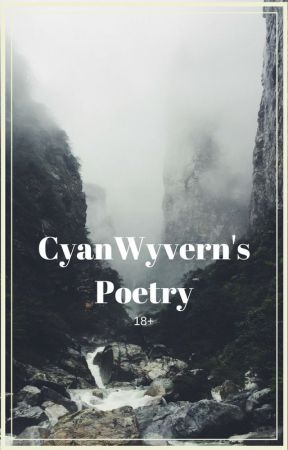 Poetry Collection by CyanWyvern by Morrganite