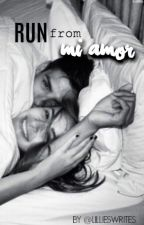 Run After Mi Amor by lillieswrites