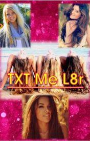 TXT Me L8R by samcg16