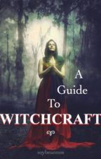 A Guide to Witchcraft by soybeannns