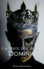 La Mate del Alpha Dominic by Im_An0nymous