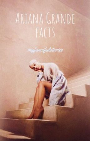 Ariana Grande facts [CZ] by myfancifulstories