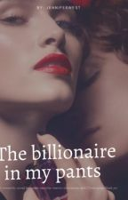 The billionaire in my pants  by Jenniferwest2018